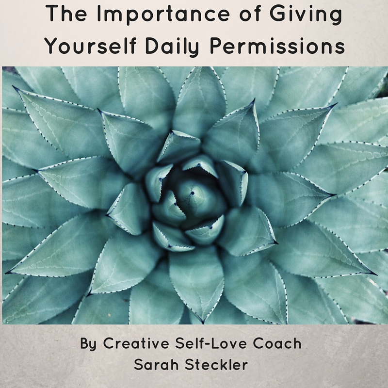 The Importance of Giving Yourself Daily Permissions