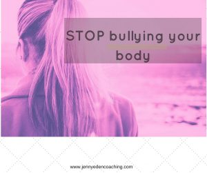 stop bullying your body