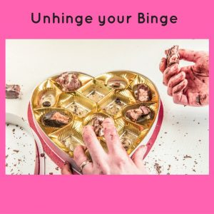 unhinge your binge
