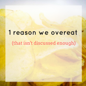 Reasons we overeat
