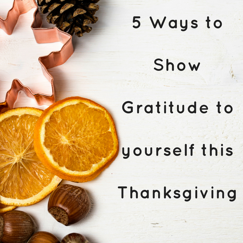 Gratitude for yourself on Thanksgiving
